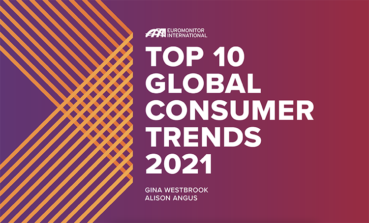 Euromonitor International's Top 10 Global Consumer Trends 2021